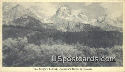 Mighty Tetons - Jackson Hole, Wyoming WY Postcard