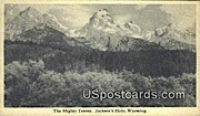 Mighty Tetons - Jackson Hole, Wyoming WY Postcard